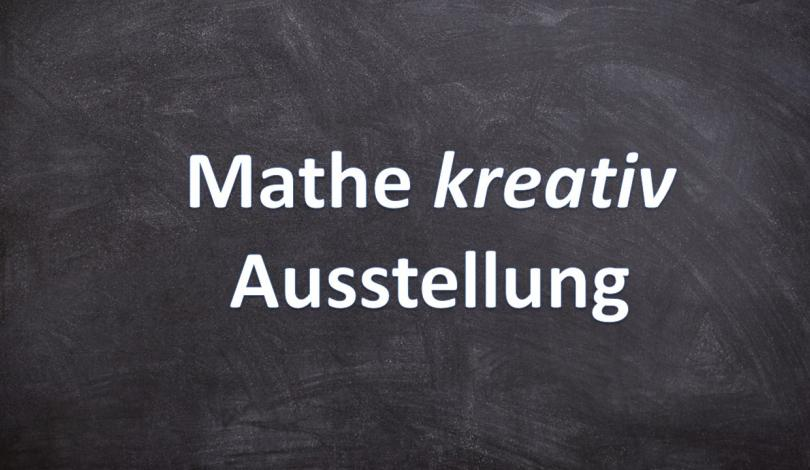 Mathe kreativ Ausstellung